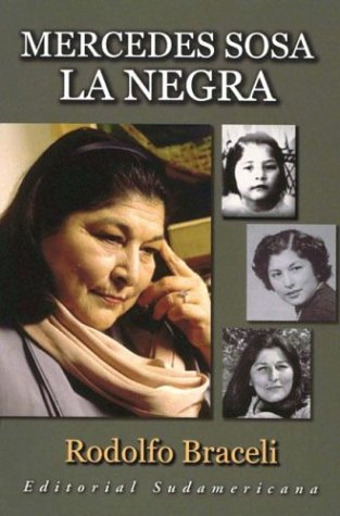 Mercedes Sosa, La Negra (Spanish Edition) - Rodolfo Braceli