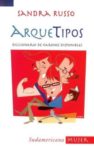 Arquetipos : diccionario de varones disponibles.-- ( Mujer ): Russo, Sandra -