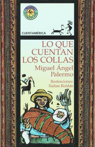 Lo que cuentan los collas (Spanish Edition): Palermo, Miguel Angel