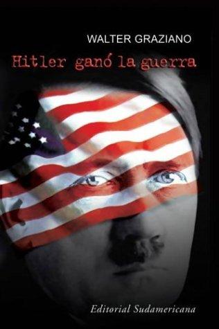 9789500724777: Hitler Gano La Guerra / Hitler Won the War (Spanish Edition)