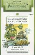 9789500724869: La aldovranda en el mercado (Pan Flauta / Flute Bread) (Spanish Edition)