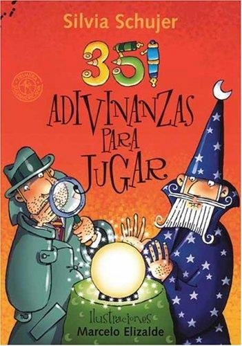 351 Adivinanzas Para Jugar (Spanish Edition): Marcelo Elizalde, Silvia