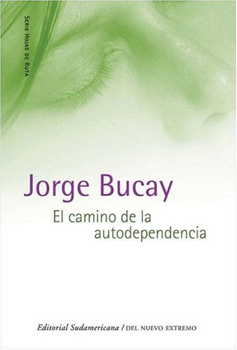 9789500725453: Camino de La Autodependencia (Hojas de Ruta)