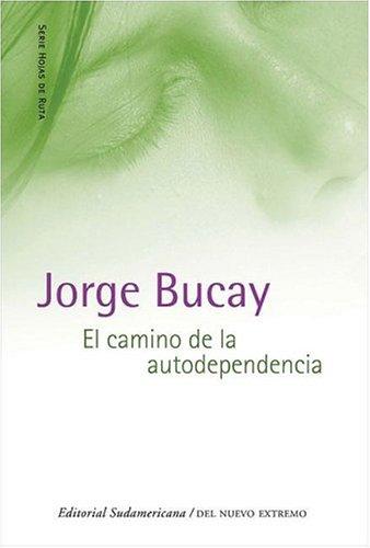 9789500725453: Camino de La Autodependencia (Hojas de Ruta) (Spanish Edition)