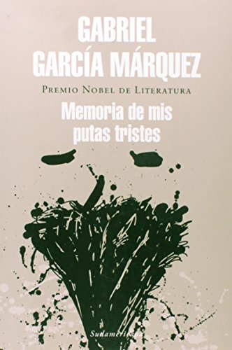 Memoria De Mis Putas Tristes / Memories: Garcia Marquez, Gabriel