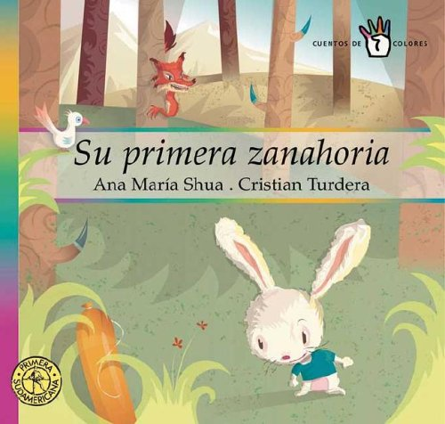 9789500726023: Su Primera Zanahoria/ His First Carrot (Cuentos De Colores / Color Stories)