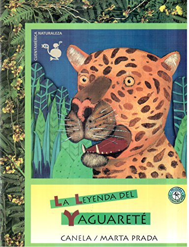 9789500726269: La leyenda del yaguarete / The Jaguar's Legend (Spanish Edition)