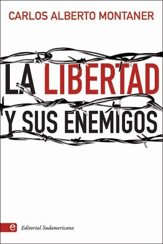 9789500726368: La libertad y sus enemigos (Spanish Edition)