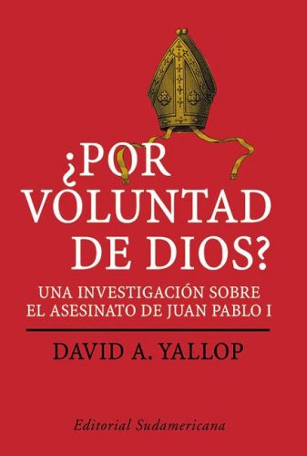 9789500727112: Por Voluntad De Dios?/ in God's Name: Una Investigacion Sobre El Asesinato De Juan Pablo I / an Investigation into the Murder of Pope John Paul I (Investigacion Periodistica) (Spanish Edition)