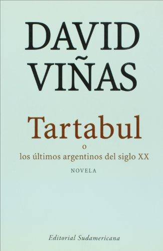 9789500727471: Tartabul. O los ultimos argentinos del siglo XX (Spanish Edition)