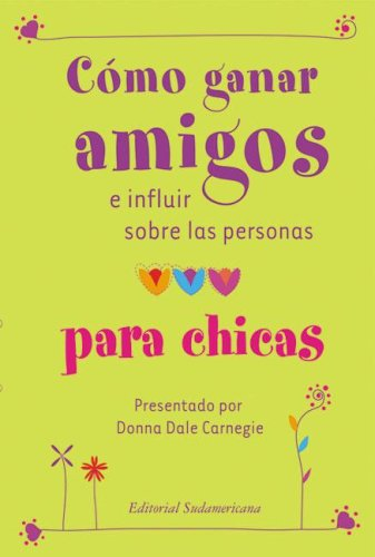 9789500727501: Como Ganar Amigos E Influir Sobre las Personas Para Chicas / How to Win Friends and Influence People for Teen Girls (Spanish Edition)