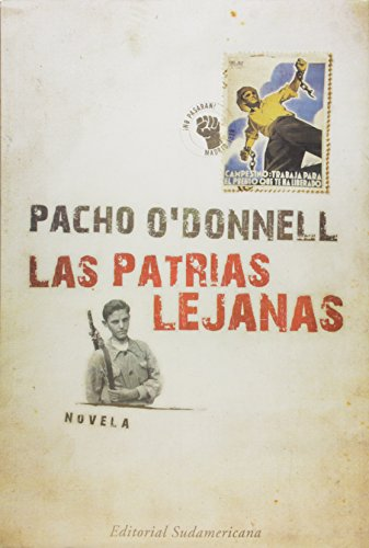 Las patrias lejanas/ The Distant Native Lands (Spanish Edition): O'Donnell, Pacho