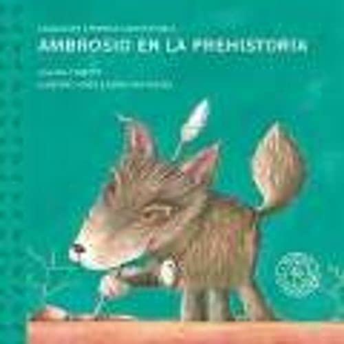 9789500728324: Ambrosio en la prehistoria/ Ambrosio in Prehistory (Perros Con Historia) (Spanish Edition)
