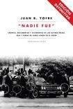 NADIE FUE. Crónica, documentos y testimonios de: Yofre, Juan Bautista