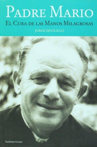 9789500729734: Padre Mario. El cura de la manos milagrosas (Spanish Edition)