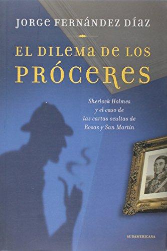 DILEMA DE LOS PROCERES, EL (Spanish Edition): JORGE FERNANDEZ DIAZ