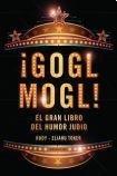 9789500730907: Gogl Mogl. El Gran Libro Del Humor Judio