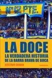 9789500731058: DOCE, LA. HISTORIA DE LA BARRA BRAVA... (Spanish Edition)
