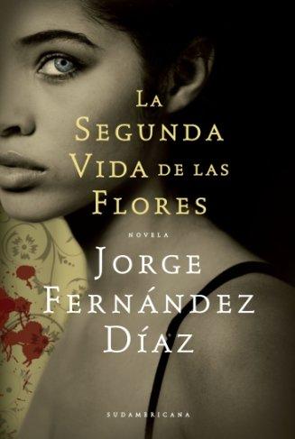 La segunda vida de las flores: Fernandez Diaz, Jorge