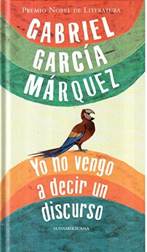 9789500733137: Yo no Vengo a Decir un Discurso (Em Portuguese do Brasil)