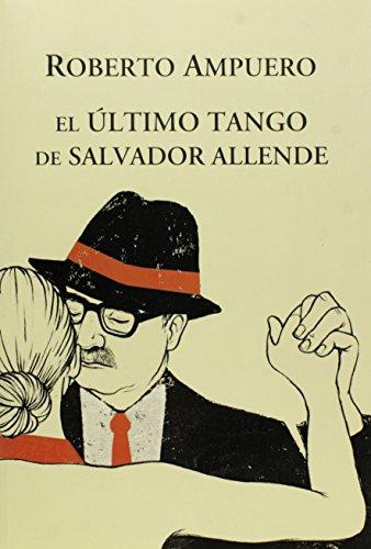9789500738927: ULTIMO TANGO DE SALVADOR ALLENDE, EL (Spanish Edition)