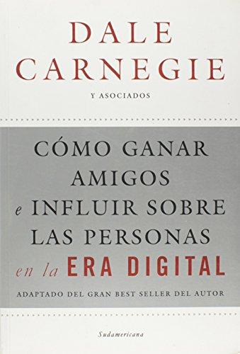 Como Ganar Amigos En La Era Digital / How To Win Friends In The Digital Age (Obras Diversas) (...