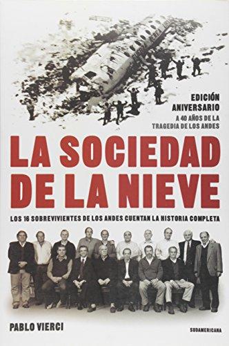 9789500740531: La sociedad de la nieve / The society of Snow: Los 16 Sobrevivientes De Los Andes Cuentan La Historia Completa / the 16 Survivors of the Andes Tell the Whole Story