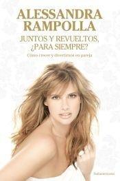 9789500740708: Juntos y revueltos, Para Siempre? / Together and scrambled, Forever?: ¿cómo Crecer Y Divertirnos En Pareja? / How to Grow and Have Fun As a Couple? (Spanish Edition)