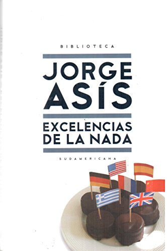 Excelencias de la NADA / Excellencies of: Asis, Jorge