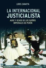 9789500744263: La internacional justicialista / The International Peronist: Auge Y Ocaso De Los Suenos Imperiales De Peron (Spanish Edition)