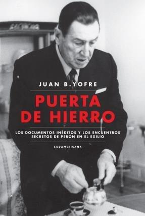 Puerta de Hierro : los documentos inéditos: Yofre, Juan B.