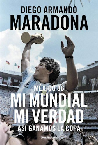 México 86. Mi mundial Mi verdad. Así: Diego Maradona
