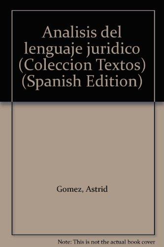 ANALISIS DEL LENGUAJE JURIDICO: GOMEZ, A., BRUERA, O.M.