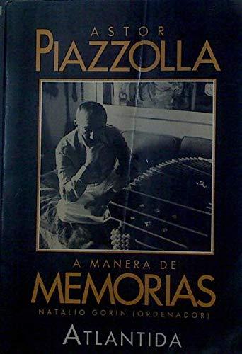 9789500809207: Astor Piazzolla A Manera De Memorias