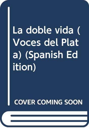 9789500811040: La doble vida (Voces del Plata) (Spanish Edition)