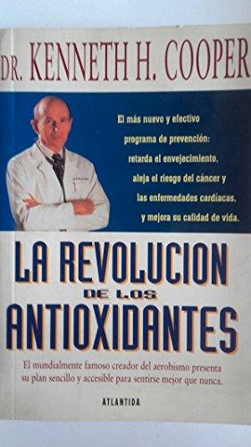 La revolución de los antioxidantes (9500813866) by Cooper, Kenneth