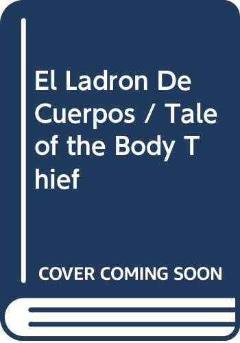 9789500814331: El Ladron De Cuerpos/Tale of the Body Thief (Spanish Edition)