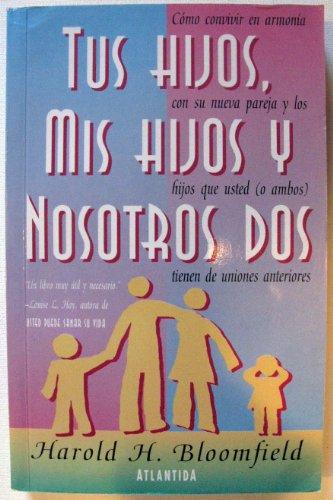 Tus Hijos, Mis Hijos y Nosotros Dos: Bloomfield, Harold, Bloomfield, Harold H.