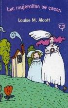 Las Mujercitas Se Casan (Spanish Edition): Alcott, Louisa May