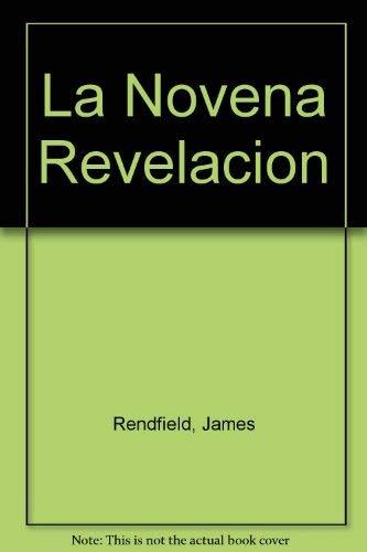 La novena revelación: Lo esencial de las nueve revelaciones: Redfield, James