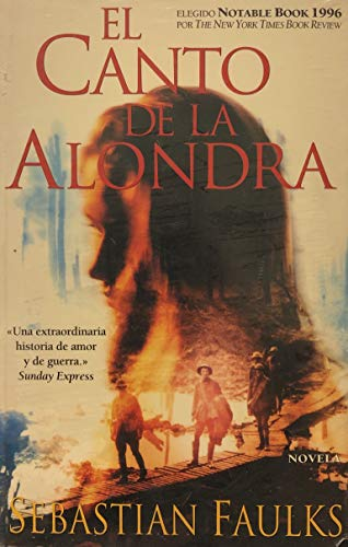 El Canto de La Alondra (Spanish Edition) (9789500817677) by Sebastian Faulks