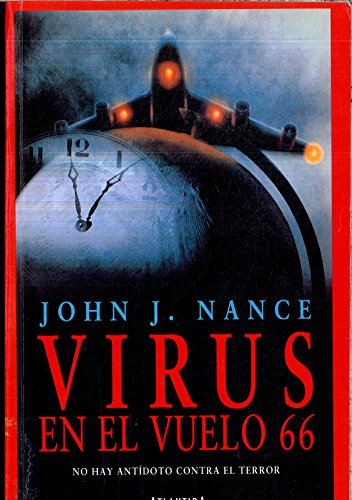 Virus En El Vuelo 66 (Spanish Edition) (9500817888) by Nance, John J.