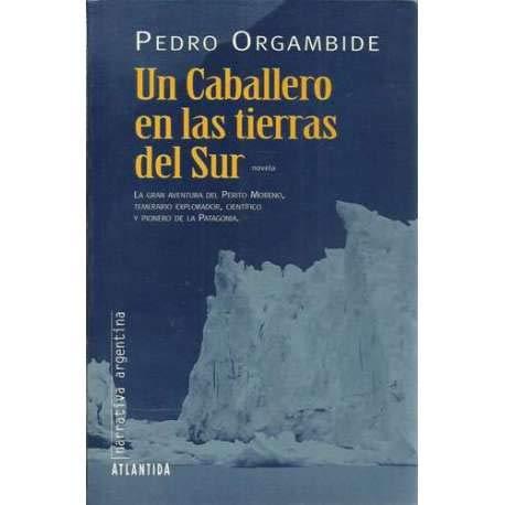 Un Caballero En Las Tierras del Sur (Narrativa argentina) (Spanish Edition): Orgambide, Pedro