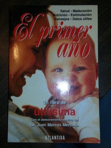 El Primer Ano (Spanish Edition): Juan Carlos Mercado