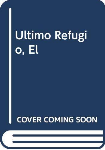 Ultimo Refugio, El (Spanish Edition): Roberts, Nora