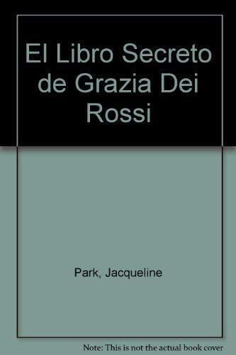 El libro secreto de Grazia de Rossi: Park, Jacqueline