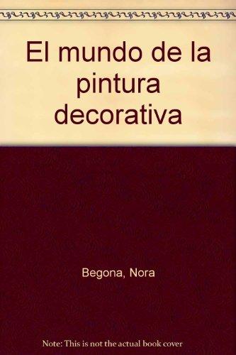 9789500821537: El mundo de la pintura decorativa