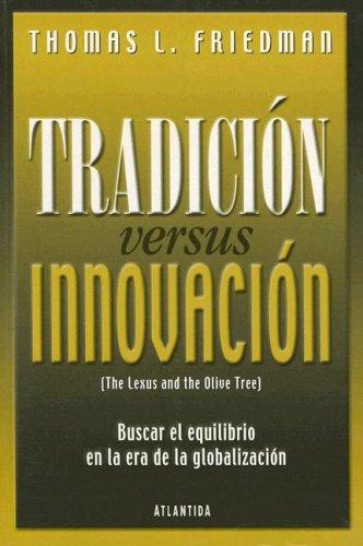 Tradicion Versus Innovacion (Spanish Edition): Friedman, Thomas L.