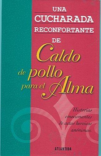 9789500822282: Caldo de pollo para el alma (Spanish Edition)