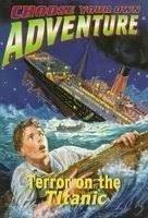 Terror En El Titanic - Elige Tu Propia Aventura (Spanish Edition) (9500823446) by Jim Wallace